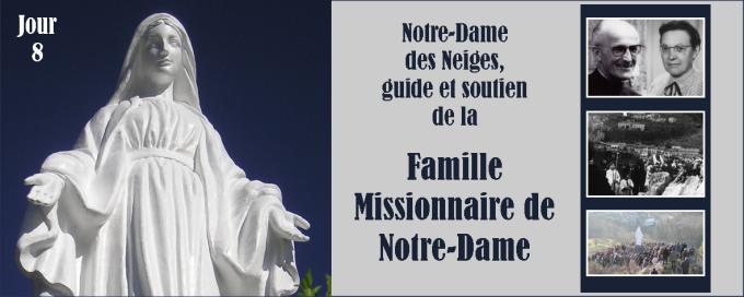 8e jour - Vendredi 16 décembre : Notre-Dame des Neiges, guide et soutien de la Famille Missionnaire de Notre-Dame