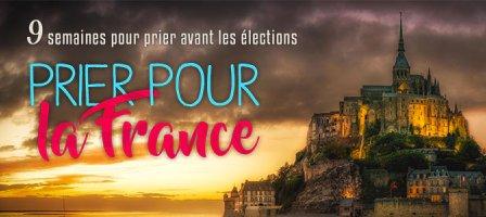 Prier pour la France - avant les élections