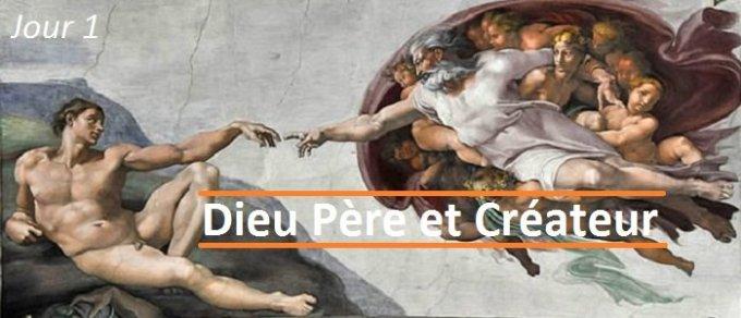 Jour 1 - Dieu, notre Créateur et notre Père