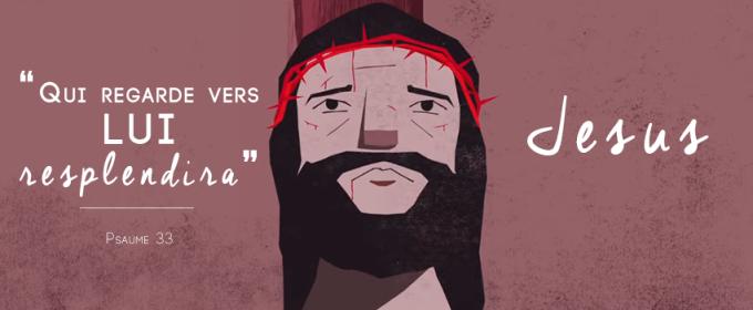 Changer notre regard - Regarder Jésus