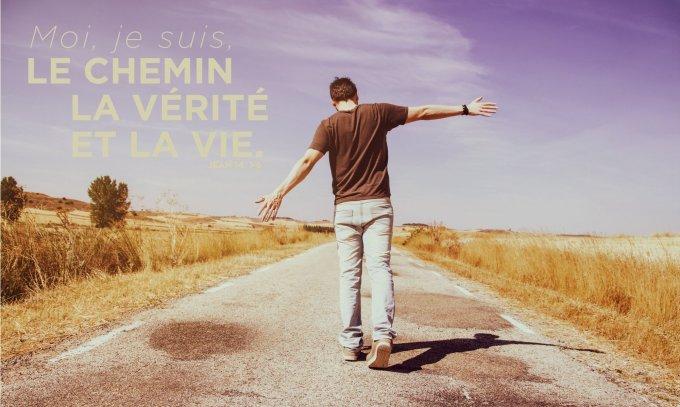 Moi, je suis le Chemin, la Vérité et la Vie
