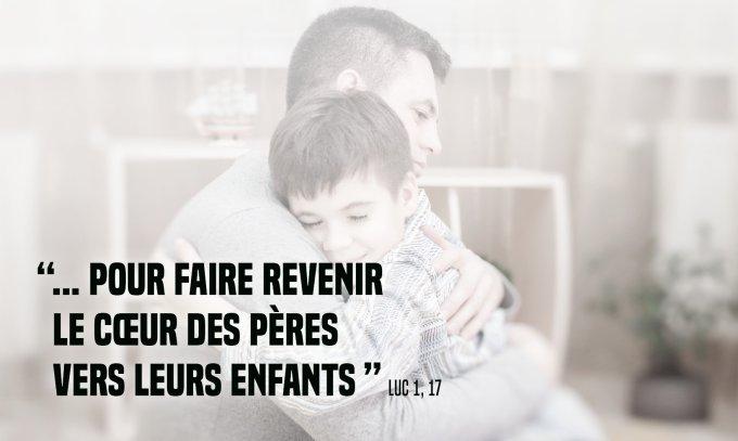 Pour faire revenir le cœur des pères vers leurs enfants