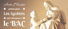 Prions avec Marie pour les lycéens qui vont passer le Bac