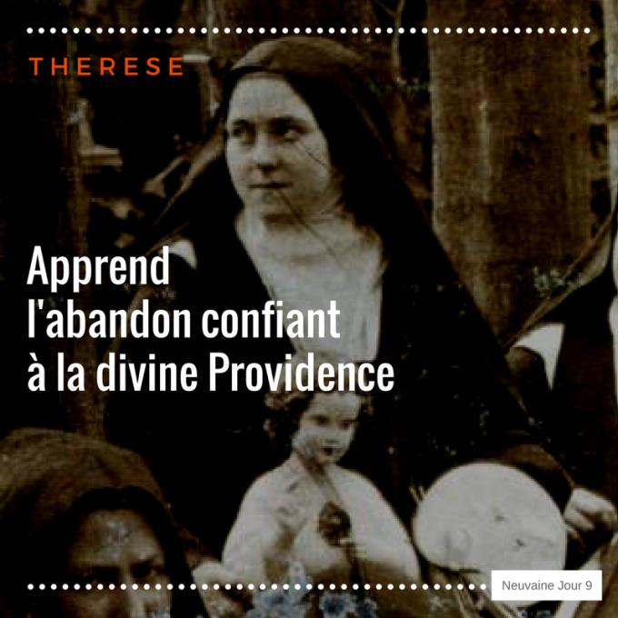 Thérèse, tu nous apprends l'abandon confiant à la divine Providence