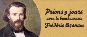 Prions 9 jours avec le bienheureux Frédéric Ozanam