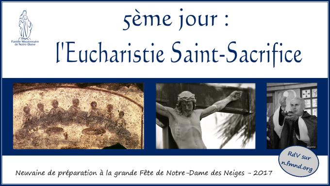 5e jour – mardi 12 décembre 2017 : L'Eucharistie Saint-Sacrifice