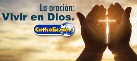 La oración: Vivir en Dios