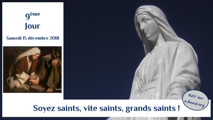 9e jour – samedi 15 décembre 2018 : soyons saints, vite saints, grands saints !