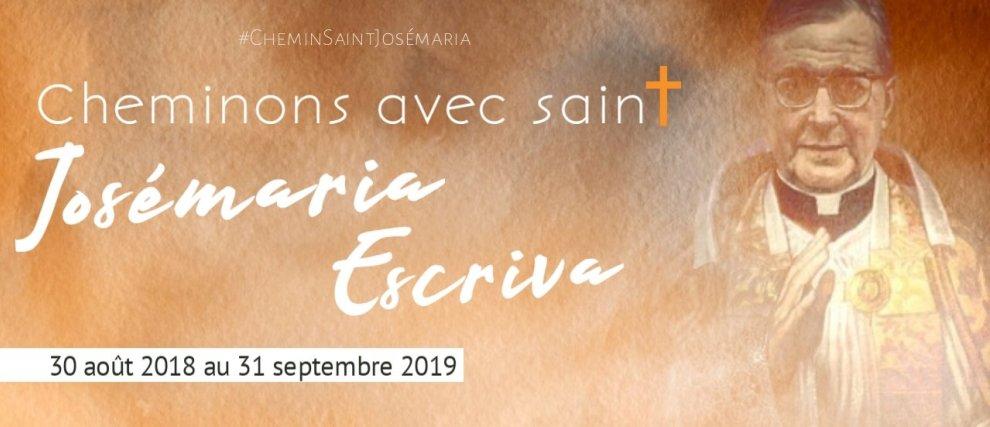 Cheminons avec Saint Josémaria Escriva