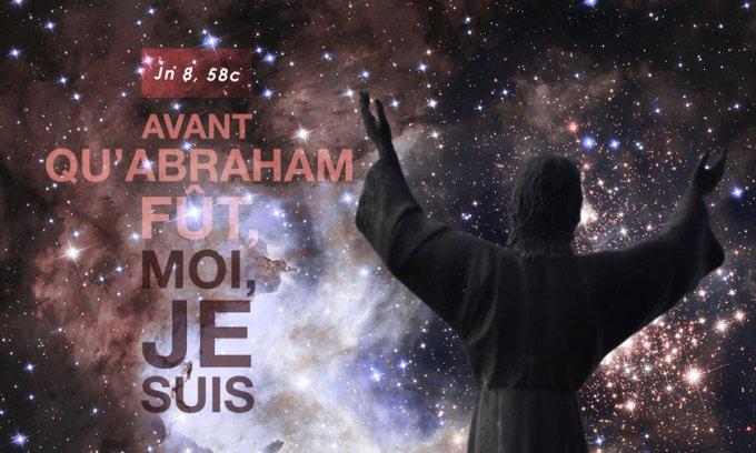 Avant qu'Abraham fût, moi, JE SUIS