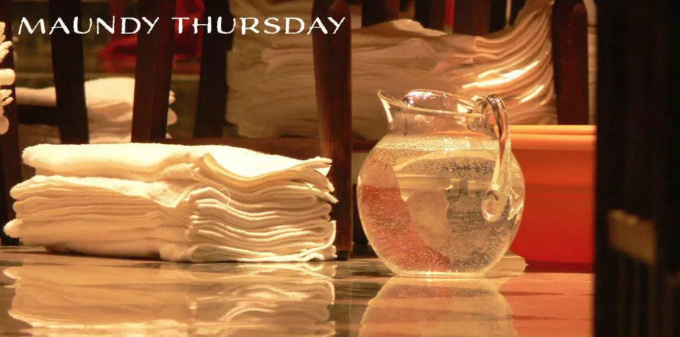 Maundy Thursday:  you have been called to serve