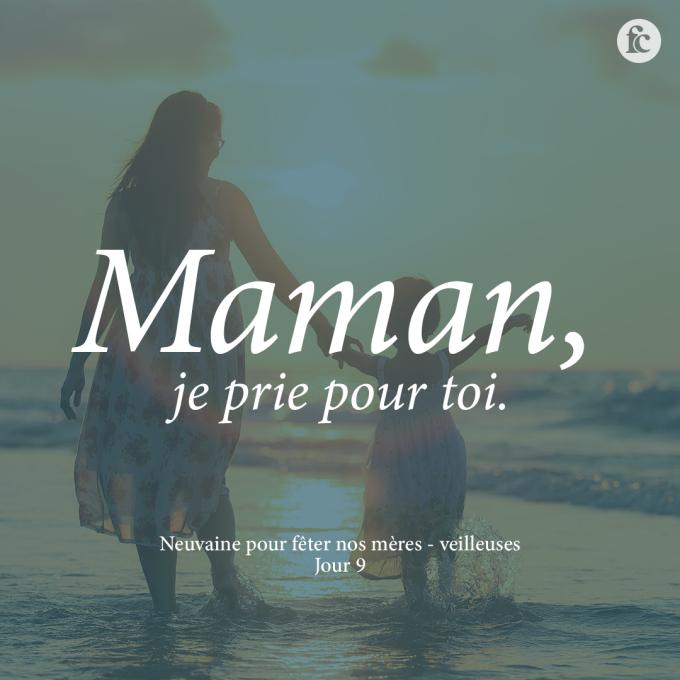 Jour 9 - maman, je prie pour toi