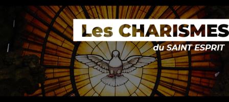 Pentecôte - Découvrons les charismes du Saint-Esprit !