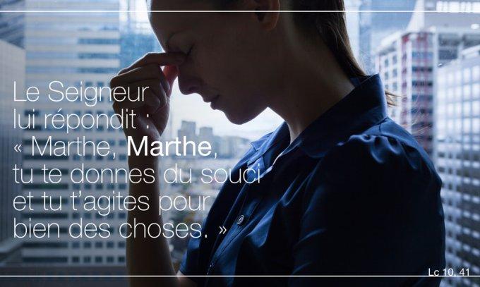 Marthe, tu te donnes du souci et tu t'agites pour bien des choses