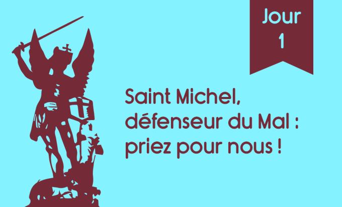 J1 - Saint Michel, défenseur du Mal : priez pour nous !