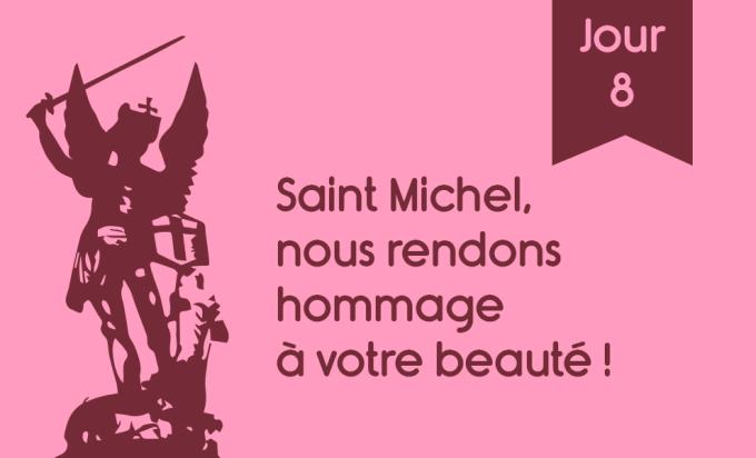 J8 - Saint Michel, nous rendons hommage à votre beauté !