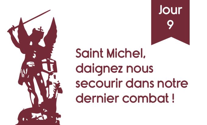 J9 - Saint Michel, daignez nous secourir dans notre dernier combat !
