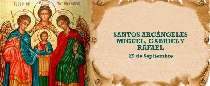 Fiesta de los santos arcángeles Miguel, Gabriel y Rafael.