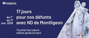 17 jours pour les défunts avec Notre Dame de Montligeon