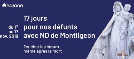 17 jours pour les défunts avec Notre Dame de Montligeon (2019)