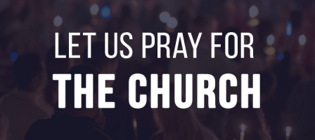 Let us pray for the Church